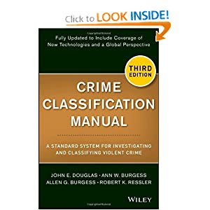 Crime Classification Manual A Standard System For Investigating And Classifying Violent Crime