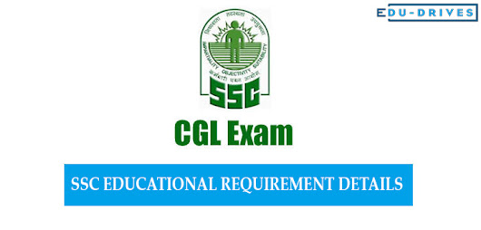 EDU DRIVES LISTS OUT SSC EDUCATIONAL REQUIREMENT DETAILS