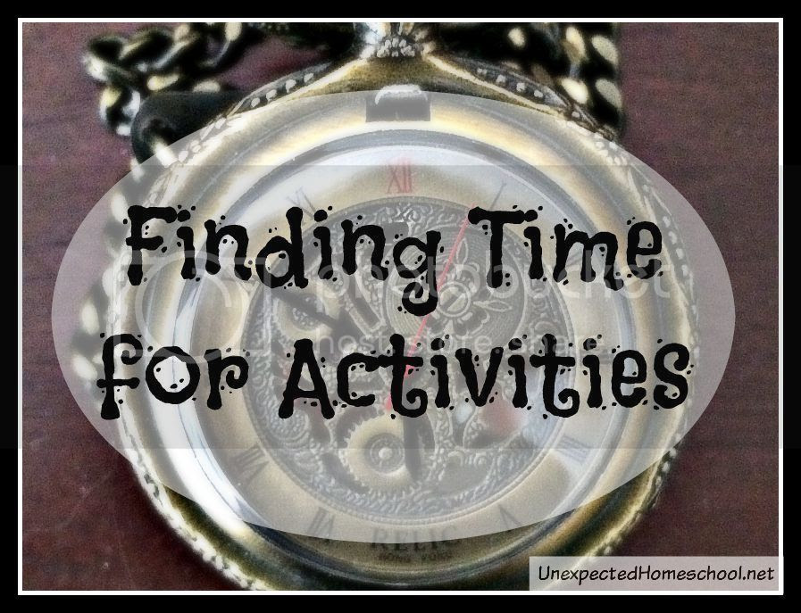 Unexpected Homeschool: Finding Time for Activities