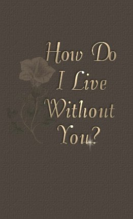 Poems How Do I Live Without You