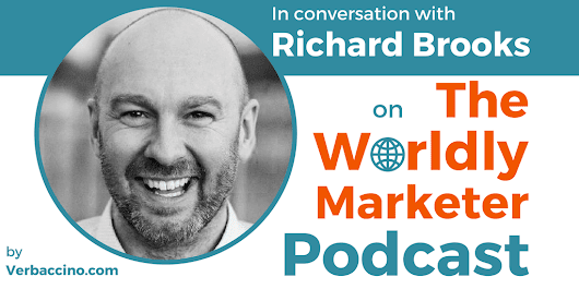 TWM 096: Protecting Your Brand's Value Across Borders w/ Richard Brooks • Verbaccino