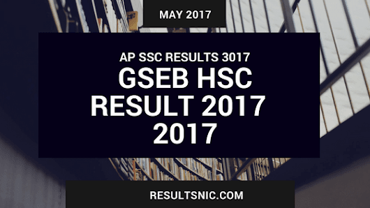 Gujarat GSEB HSC Result 2017 Announced - gseb.org