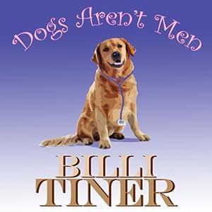Dogs Aren't Men   [Billi Tiner]