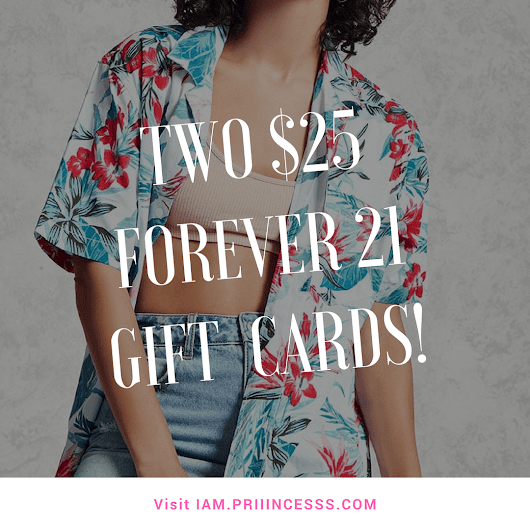 TWO $25 FOREVER 21 GIFT CARDS GIVEAWAY