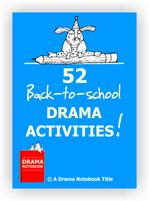 52 Back-to-school Drama Activities - Drama Notebook
