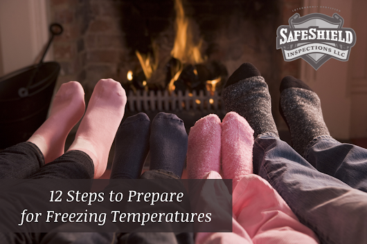12 Steps to Prepare for Freezing Temperatures | SafeShield Inspections