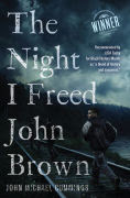 http://www.barnesandnoble.com/w/night-i-freed-john-brown-john-michael-cummings/1101041901?ean=9781940425962