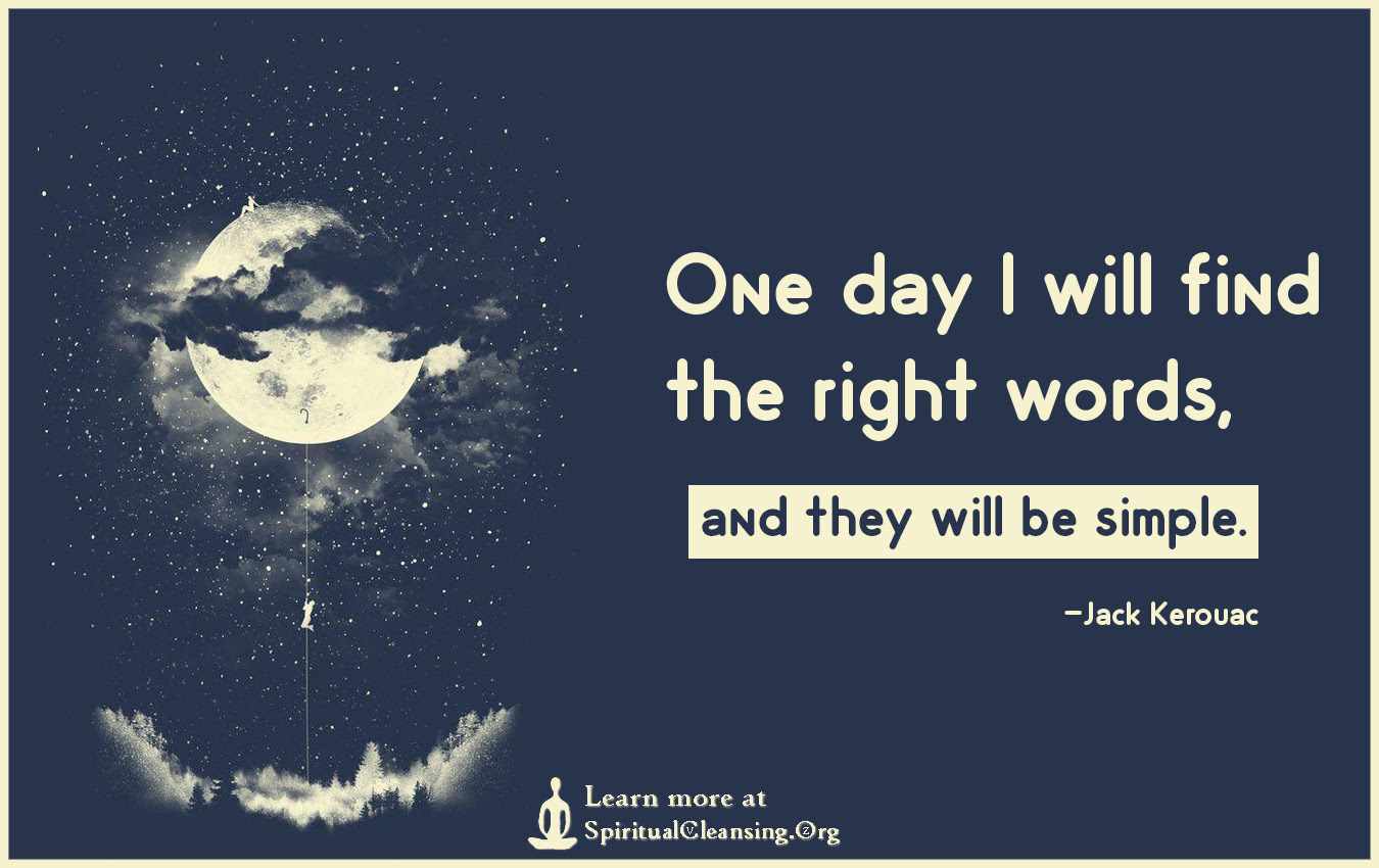 One Day I Will Find The Right Words And They Will Be Simple