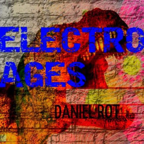 Year One By Daniel R by Daniel Rot Electro - Ages