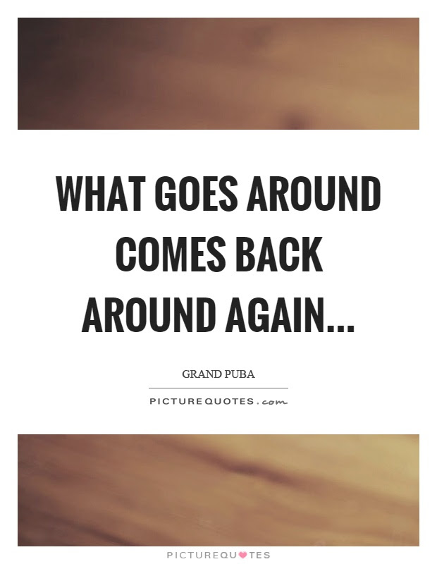 What Goes Around Comes Around Just Like A Flip Turn Picture Quotes