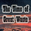 The Time of Great Waste: Pete Gioconda: : MP3 Downloads