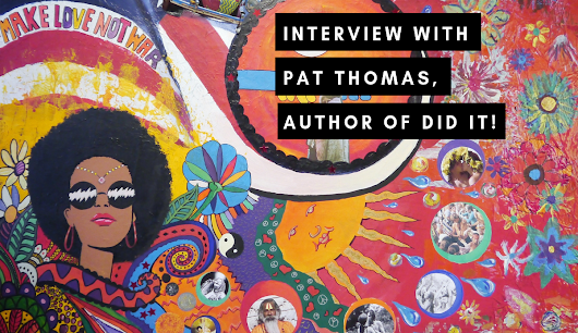 Interview with Pat Thomas, author of Did It! - San Francisco Book Review