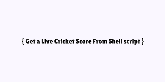 Get a Live Cricket Score From Shell script