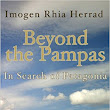"Welsh Wednesdays Review:  ""Beyond the Pampas: In Search of Patagonia"" by Imogen Rhia Herrad"