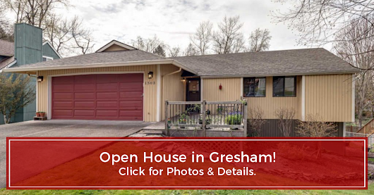 OPEN HOUSE - Gresham