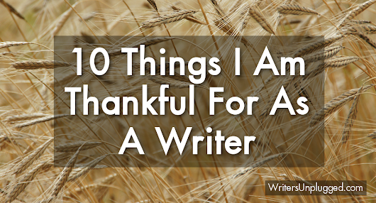 10 Things I Am Thankful For As A Writer