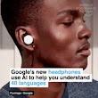 Google's Latest Headphones Could Help you Understand 40 Languages
