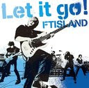 Let It Go! / FTISLAND