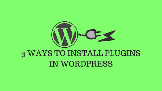 3 Ways To Install a WordPress Plugin