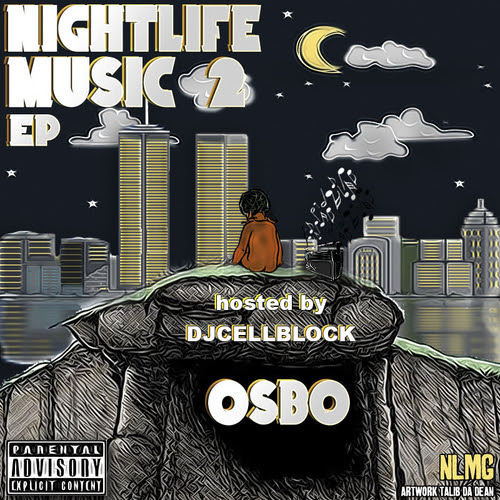 Osbo - Nightlife Music 2 Hosted by Dj CellBlock
