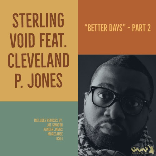 Sterling Void Feat. Cleveland P. Jones - Better Days [Part 2] by Gotta Keep Faith Rec.