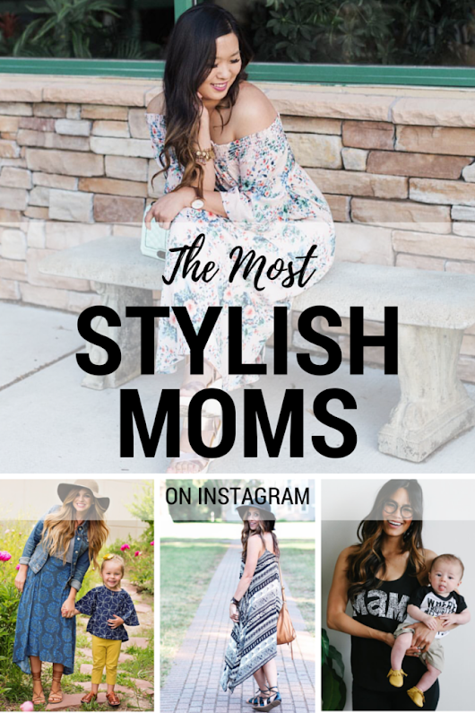 The Most Stylish Moms On Instagram | The Garcia Diaries