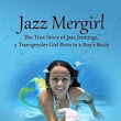 Spotlight with Giveaway ~ Jazz Mergirl: The True Story of Jazz Jennings, a Transgender Girl Born in a Boy's Body by Bruce Edlen