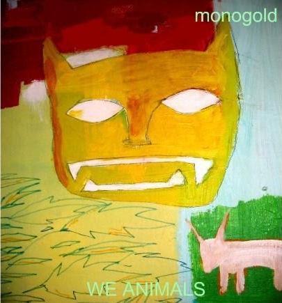 Monogold - We Animals