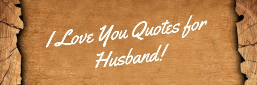 I Love You Quotes For Husband Sweet Words For My Husband