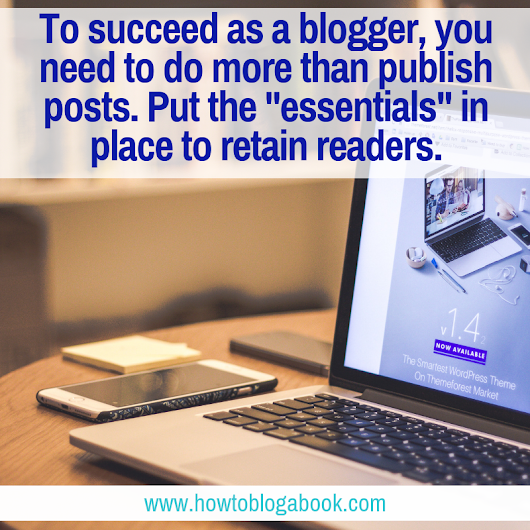15 Essentials for an Effective Blog - How to Blog a Book