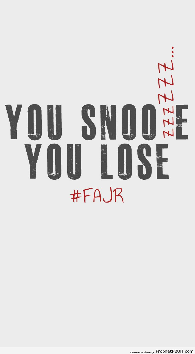 You Snooze You Lose Islamic Quotes About Salat Al Fajr Morning Or
