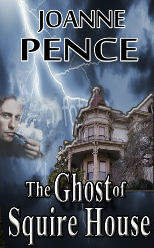 The Ghost of Squire House by Joanne Pence