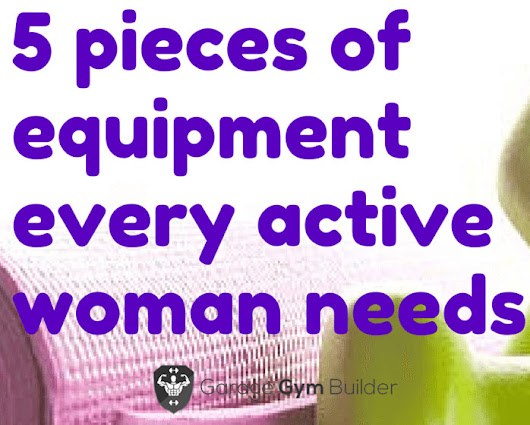 5 Pieces of workout equipment every [ACTIVE] woman needs to own