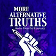More Alternative Truths: Stories from the Resistance – A Review
