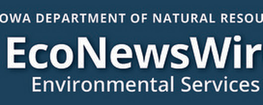 March 2 EcoNewsWire from the Iowa DNR