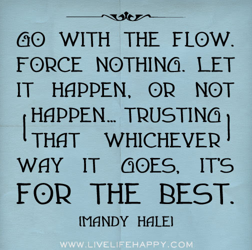 Go With The Flow Live Life Happy