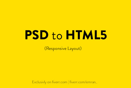 I will do PSD to HTML5 conversion, responsive for $5