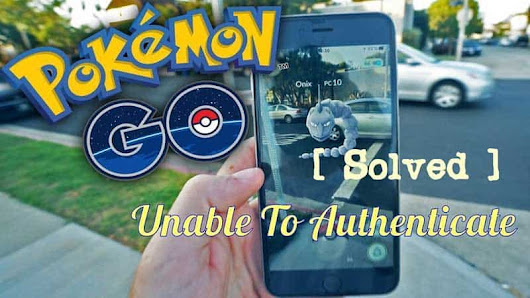 [ Solved ] Unable To Authenticate Pokémon Go - TrulyGeeky