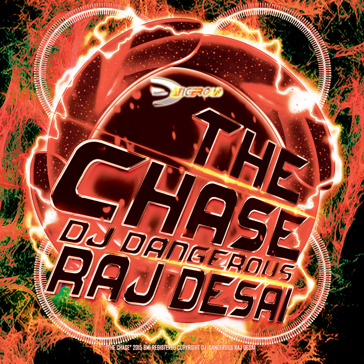 DJ Dangerous Raj Desai - The Chase