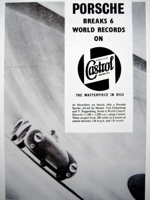 """Porsche Breaks 6 World Records on Castrol: The Masterpiece in Oils. At Montlhéry on March 18th a Porsche Spyder, driven my Messrs. Von Falkenberg and V. Riggenberg broke 6 World Class F. Records (1,100—1,500 c.c) using Castrol. These ranged from 200 miles to 6 hours at speeds between 128 m.p.h. and 131 m.p.h. That's some very """"just the facts, ma'am"""" copywriting. No fluffy claims. No hyperbolic comparisons. This could just has easily been a segment in the week's race report."""