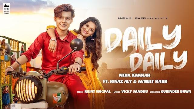 Daily Daily Lyrics - Neha Kakkar | Riya Aly x Avneet Kaur