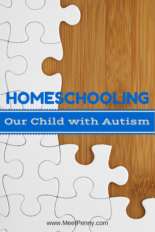 Homeschooling Our Child with Autism (PDD-NOS) - Meet Penny