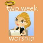 Two Week Worship