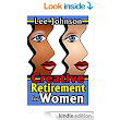 Creative Retirement for Women: A Solution Based Guide for Couples and Singles - Kindle edition by Lee Johnson. Health, Fitness & Dieting Kindle eBooks @ Amazon.com.