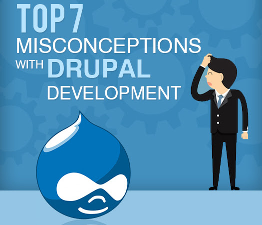 Top 7 Misconceptions with Drupal Development
