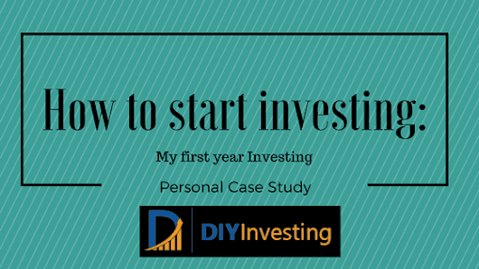 My first year investing - How to Start Investing (Personal Case Study) - DIY Investing