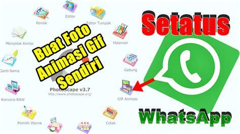 membuat sendiri status whatsapp animasi gif  buat
