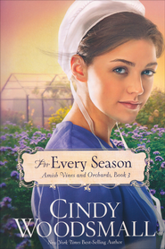For Every Season, Amish Vines and Orchards Series #3   -              By: Cindy Woodsmall