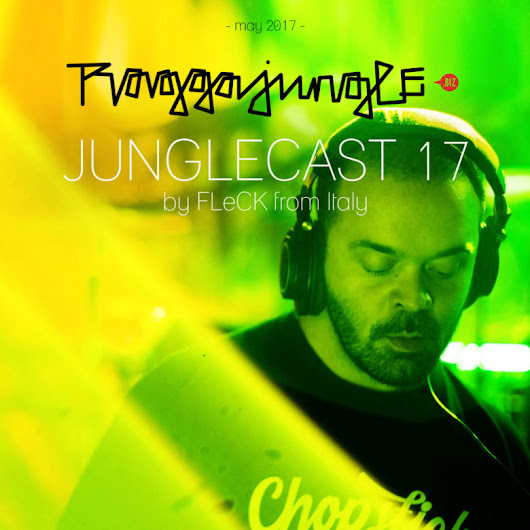 Junglecast 17 / 2017 – FLeCK | Raggajungle.biz exclusive podcast - RaggaJungle.biz