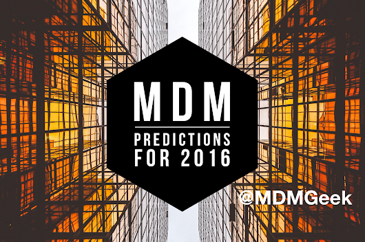Review of 2015 & My Top 4 MDM Predictions for 2016